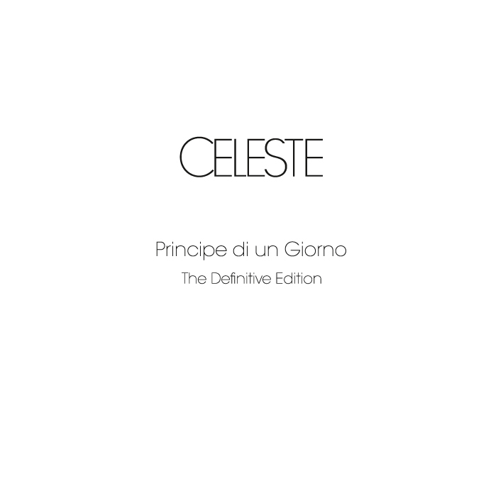 "CELESTE ""Principe di un Giorno - Definitive Edition"" CD"