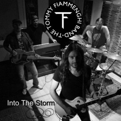 THE TOMMY FIAMMEMGHI BAND - Into The Storm