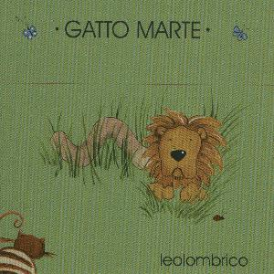 GATTO MARTE - LEOLOMBRICO (CD)