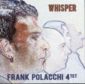 FRANK POLACCHI 4tet  -  WHISPER  (CD)
