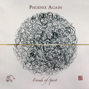PHOENIX AGAIN - Friends of Spirit CD