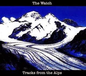 THE WATCH  – Tracks from the Alps (CD)