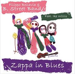 BELLAVIA FILIPPO & B STREET BAND (feat. Ike Willis) - ZAPPA IN B