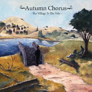 Autumn Chorus - The Village To The Vale CD