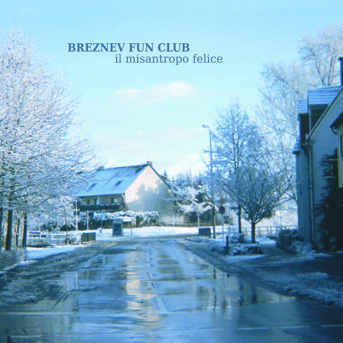 BREZNEV FUN CLUB - Il misantropo felice (CD Digipack)