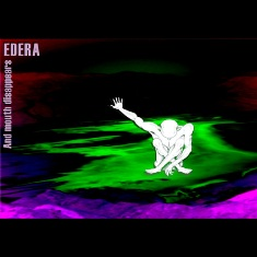 EDERA - AND MOUTH DISAPPEARS (CD)