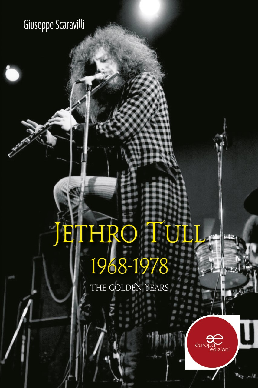 Giuseppe Scaravilli - JETHRO TULL 1968/1978 The Golden Years  Li